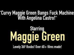 Curvy Maggie Green Bangs Fuck Machine With Angelina Castro!