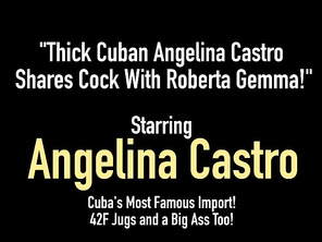 Thick Cuban Angelina Castro Shares Dick With Roberta Gemma!